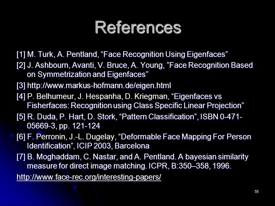 References [1] M. Turk, A. Pentland, Face Recognition Using Eigenfaces